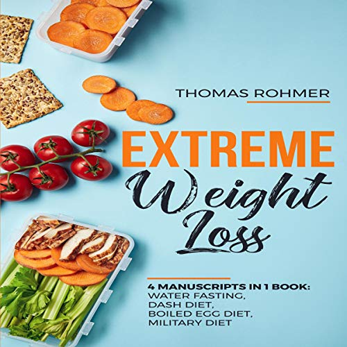 Extreme Weight Loss: 4 Manuscripts in 1 Book     Water Fasting, DASH Diet, Boiled Egg Diet, Military Diet              By:                                                                                                                                 Thomas Rohmer                               Narrated by:                                                                                                                                 Daniel Easler,                                                                                        Matthew J Chandler-Smith                      Length: 6 hrs and 23 mins     Not rated yet     Overall 0.0