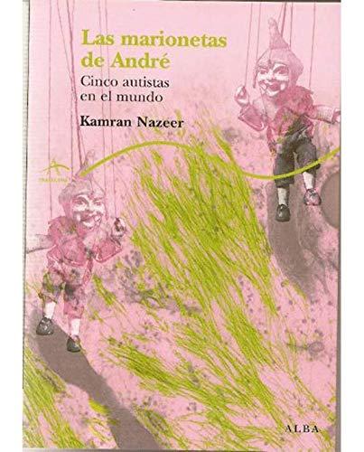 Las marionetas de André: Cinco autistas en el mundo (Trayectos Supervivencias)
