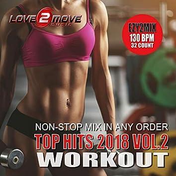 Top Hits 2018 Workout, Vol. 2 (Ezy2Mix Workout Mix)