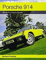 Porsche 914: An Enthusiast's Guide (Enthusiasts Guide)
