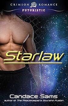 Starlaw (Crimson Romance Series Book 1) by [Candace Sams]