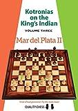 Kotronias On The King's Indian: Mar Del Plata Ii (volume Three)-Kotronias, Vassilios