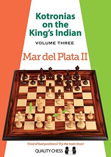Kotronias on the Kings Indian: Volume III: Mar Del Planta II: Mar del Plata II