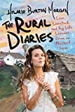 The Rural Diaries: Love, Livestock, and Big Life Lessons Down on...