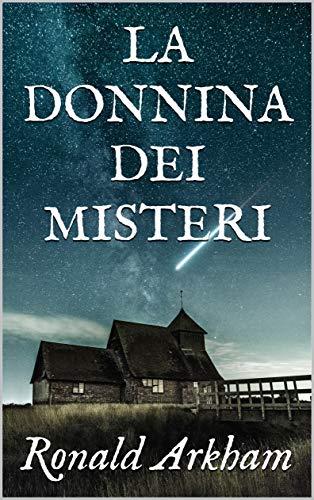 LA DONNINA DEI MISTERI (Italian Edition) by [Ronald Arkham]