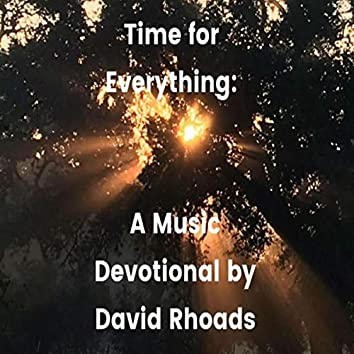 Time for Everything: A Music Devotional by David Rhoads