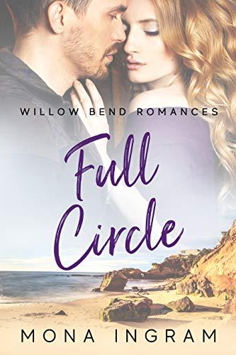 Full Circle (Willow Bend Romances Book 1) by [Mona Ingram]
