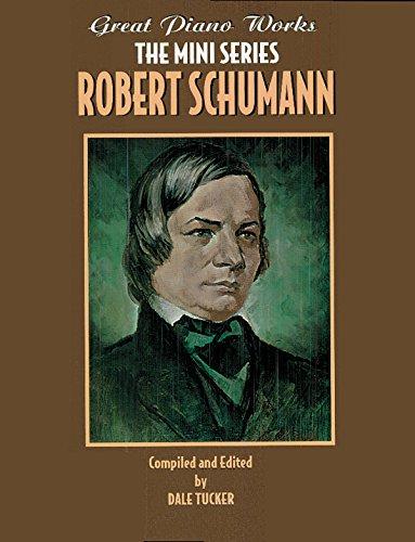 Robert Schumann (Great Piano Works - The Mini Series)の詳細を見る