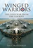 Winged Warriors: Memoirs of a Canberra and Tornado Pilot (English Edition)