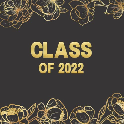 Compare Textbook Prices for Class of 2022: Graduation Guest Book For Seniors, Autograph Keepsake Memory Books for Messages and Well Wishes. Black and Gold Cover Design  ISBN 9798499975800 by Publishing, Sandy1