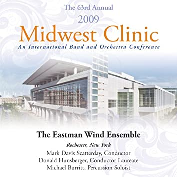 2009 Midwest Clinic: Eastman Wind Ensemble