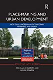 Place-making and Urban Development: New challenges for contemporary planning and design