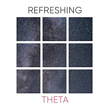 Refreshing Theta, Vol. 1