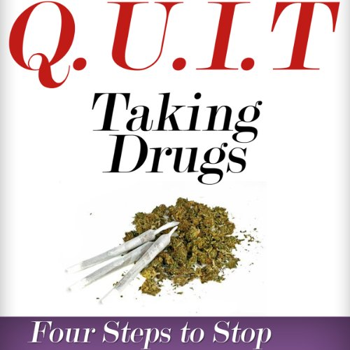 Q.U.I.T Drugs: Advice on How to Quit Taking Drugs in 4 EASY Steps audiobook cover art
