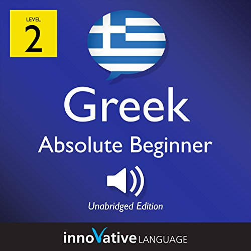 Learn Greek - Level 2: Absolute Beginner Greek, Volume 1: Lessons 1-25                   By:                                                                                                                                 Innovative Language Learning LLC                               Narrated by:                                                                                                                                 GreekPod101.com                      Length: 4 hrs and 57 mins     1 rating     Overall 1.0