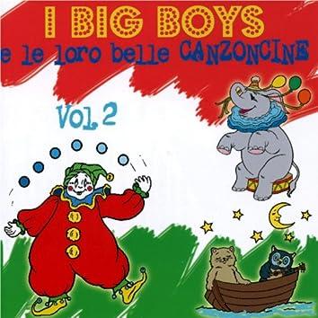 I Big Boys e le sue loro belle canzoncine