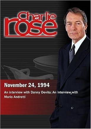 Charlie Rose with Danny Devito; Mario Andretti (November 24, 1994)
