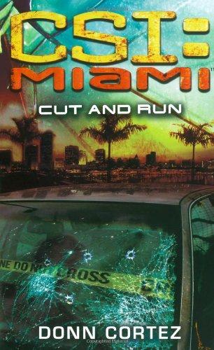 CSI: Miami: Cut and Run: CSI: Miami