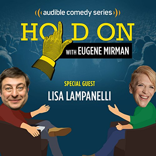 Ep. 3: Lisa Lampanelli Has a Strict Toe Limit (Hold On with Eugene Mirman) audiobook cover art