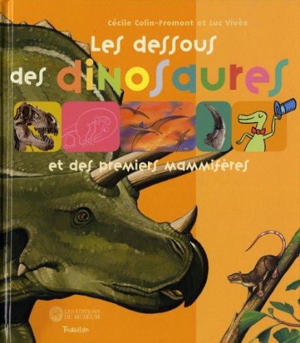 Dessous Des Dinosaures Et Des Premiers Mammif'res(les)