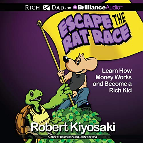 Rich Dad's Escape the Rat Race Audiobook By Robert T. Kiyosaki cover art