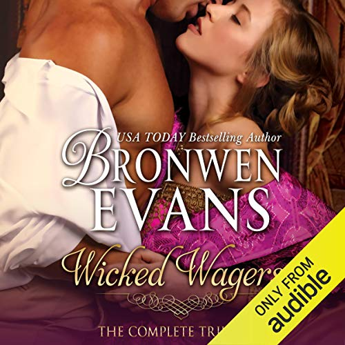 Wicked Wagers - The Complete Trilogy Audiobook By Bronwen Evans cover art