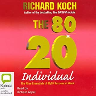 The 80/20 Individual                   By:                                                                                                                                 Richard Koch                               Narrated by:                                                                                                                                 Richard Aspel                      Length: 6 hrs and 57 mins     25 ratings     Overall 3.8