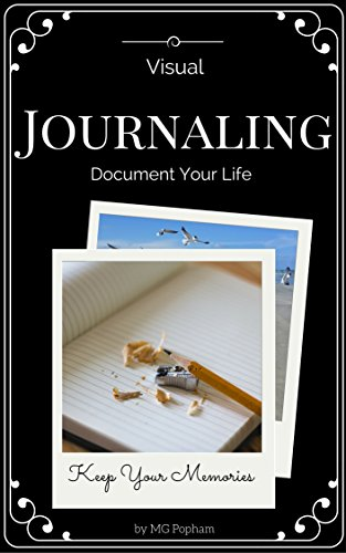 Visual Journaling: Document Your Life (English Edition)