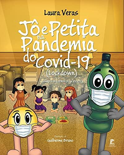 Jô e Petita na Pandemia do Covid-19 (Lockdown) (Portuguese Edition)