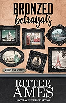 Bronzed Betrayals (A Bodies of Art Mystery Book 5) by [Ritter Ames]