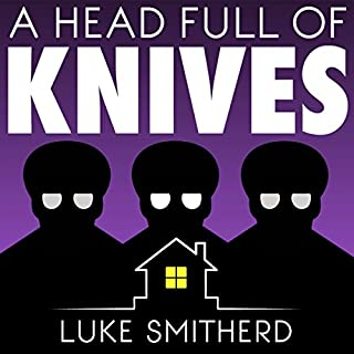 A Head Full of Knives: An Urban Fantasy Novel                   By:                                                                                                                                 Luke Smitherd                               Narrated by:                                                                                                                                 Luke Smitherd                      Length: 9 hrs and 6 mins     337 ratings     Overall 4.6