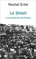 Le shtetl - La bourgade juive de Pologne de Rachel Ertel ( 1 décembre 1986 )