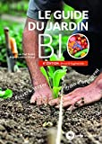 Le guide du jardin bio: Potager, verger, jardin d'ornement 4e édition