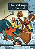 The Vikings In Ireland (Irish Myths & Legends In A Nutshell)