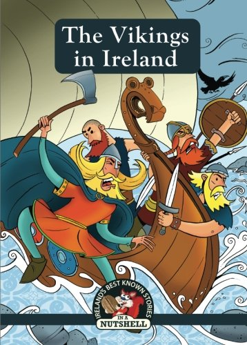 The Vikings In Ireland (Irish Myths & Legends In A Nutshell) (Volume 16)