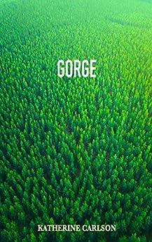GORGE: a novel of suspense by [Katherine Carlson]