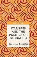 Star Trek and the Politics of Globalism
