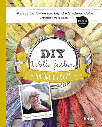 DIY Wolle färben: Natürlich bunt: Natürlich bunt. Wolle selber färben