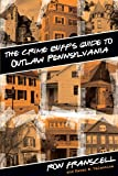 Crime Buff's Guide to Outlaw Pennsylvania (Crime Buff's Guides)