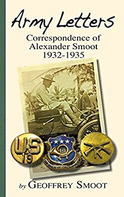 Army Letters: Correspondence of Alexander Smoot 1932-1935