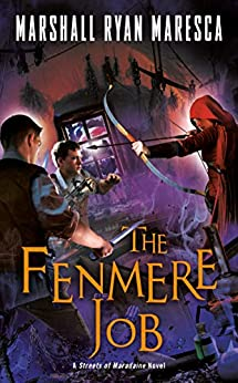 The Fenmere Job (Streets of Maradaine Book 3) by [Marshall Ryan Maresca]
