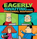 Eagerly Awaiting Your Irrational Response: 48 (Dilbert)