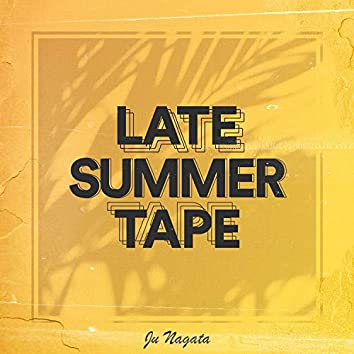Late Summer Tape