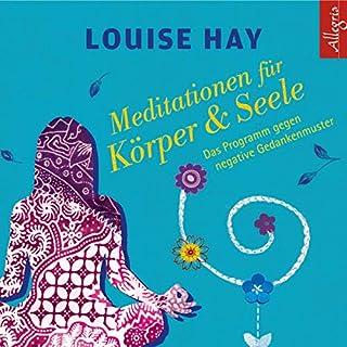 Meditationen für den Morgen und für die Nacht     Heilung für Körper und Seele              Autor:                                                                                                                                 Louise L. Hay                               Sprecher:                                                                                                                                 Rahel Comtesse                      Spieldauer: 1 Std. und 3 Min.     188 Bewertungen     Gesamt 4,7