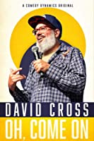 David Cross: Oh Come On [DVD]