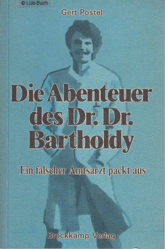 Die Abenteuer des Dr. Dr. Bartholdy. Ein falscher Amtsarzt packt aus