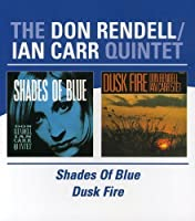Shades Of Blue/Dusk Fire / The Don Rendell/Ian Carr Quintet by The Don Rendell/Ian Carr Quintet (2004-06-08)