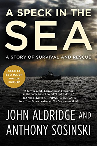 Compare Textbook Prices for A Speck in the Sea: A Story of Survival and Rescue Reprint Edition ISBN 9781602863385 by Aldridge, John,Sosinski, Anthony