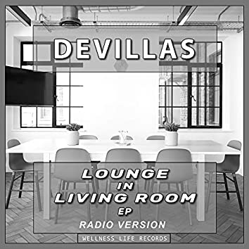 Lounge in Living Room EP (Radio Version)