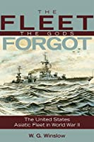 The Fleet the Gods Forgot: The U.S. Asiatic Fleet in World War II (Bluejacket Books)
